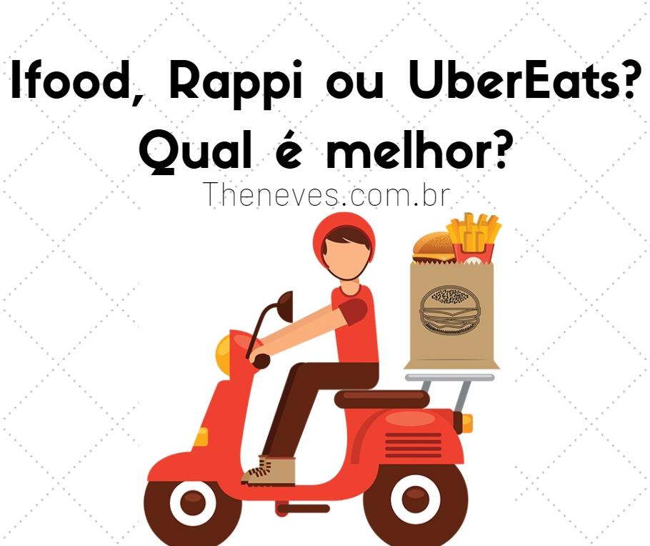 Ifood, Rappi ou UberEats?