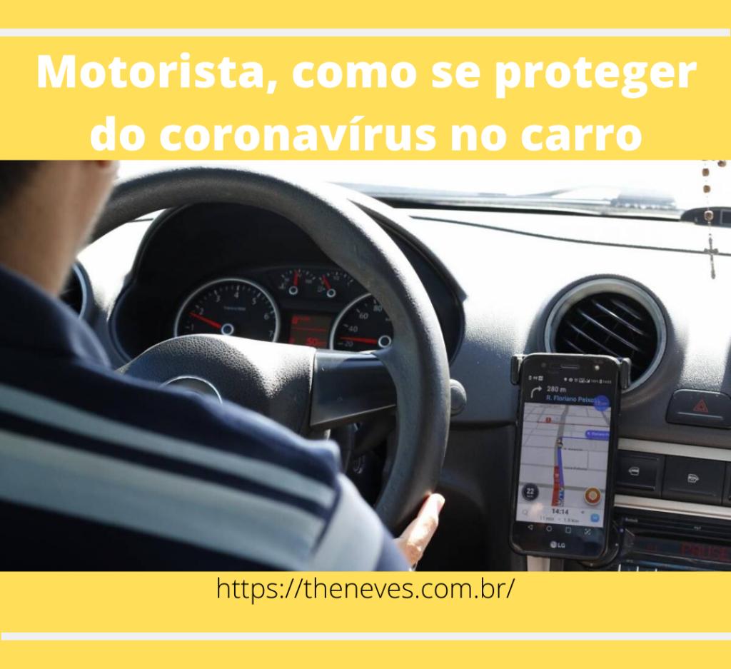 Motorista, como se proteger do coronavírus no carro